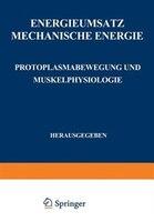 Energieumsatz: Erster Teil: Mechanische Energie. Protoplasmabewegung und Muskelphysiologie