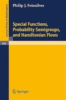 Special Functions, Probability Semigroups, and Hamiltonian Flows