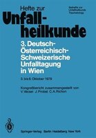3. Deutsch-Österreichisch-Schweizerische Unfalltagung in Wien 3. bis 6. Oktober 1979: 43. Jahrestagung der Deutschen