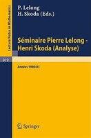 Séminaire Pierre Lelong - Henri Skoda (Analyse) Années 1980/81.: et Colloque de Wimereux, Mai 1981, Les fonctions