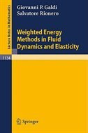 Weighted Energy Methods in Fluid Dynamics and Elasticity