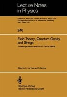 Field Theory, Quantum Gravity and Strings: Proceedings of a Seminar Series Held at DAPHE, Observatoire de Meudon, and LPTHE, Unive