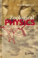 Zoological Physics: Quantitative Models of Body Design, Actions, and Physical Limitations of Animals