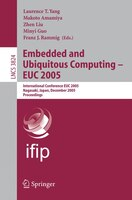 Embedded and Ubiquitous Computing - EUC 2005: International Conference EUC 2005, Nagasaki, Japan, December 6-9, 2005, Proceedings