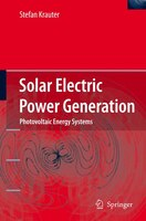 Solar Electric Power Generation - Photovoltaic Energy Systems: Modeling of Optical and Thermal Performance, Electrical Yield, Ener