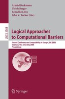 Logical Approaches to Computational Barriers: Second Conference on Computability in Europe, CiE 2006, Swansea, UK, June 30-July 5,