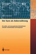 Der Euro als Ankerwährung: Die mittel- und osteuropäischen Beitrittsländer zwischen Transformation und Integration