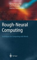 Rough-Neural Computing: Techniques for Computing with Words