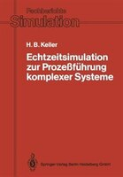 Echtzeitsimulation zur Prozeßführung komplexer Systeme: Entwurf und Realisierung eines Systems zur interaktiven