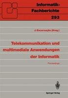 Telekommunikation und multimediale Anwendungen der Informatik: GI-21. Jahrestagung, Darmstadt, 14.-18. Oktober 1991