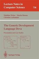 The Generic Development Language Deva: Presentation And Case Studies