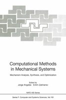 Computational Methods in Mechanical Systems: Mechanism Analysis, Synthesis, and Optimization