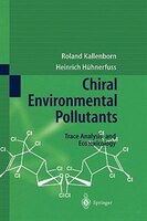 Chiral Environmental Pollutants: Trace Analysis and Ecotoxicology