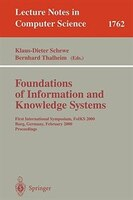 Foundations of Information and Knowledge Systems: First International Symposium, FoIKS 2000, Burg, Germany, February 14-17, 2000 P