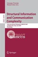 Structural Information and Communication Complexity: 14th International Colloquium, SIROCCO 2007, Castiglioncello, Italy, June 5-8 - Giuseppe Prencipe