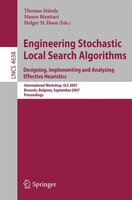 Engineering Stochastic Local Search Algorithms. Designing, Implementing and Analyzing Effective Heuristics: International Workshop