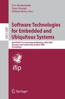 Software Technologies for Embedded and Ubiquitous Systems: 6th IFIP WG 10.2 International Workshop, SEUS 2008, Anacarpi, Capri Isl