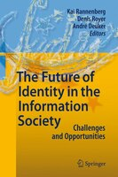 The Future of Identity in the Information Society: Challenges and Opportunities