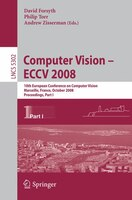 Computer Vision - ECCV 2008: 10th European Conference on Computer Vision, Marseille, France, October 12-18, 2008, Proceedings, P
