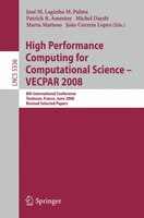 High Performance Computing for Computational Science - VECPAR 2008: 8th International Conference, Toulouse, France, June 24-27, 20