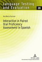 Interaction in Paired Oral Proficiency Assessment in Spanish: Rater and Candidate Input into Evidence Based Scale Development and