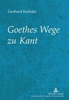 Goethes Wege zu Kant