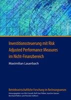Investitionssteuerung mit Risk Adjusted Performance Measures im Nicht-Finanzbereich