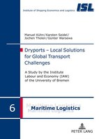 Dryports - Local Solutions for Global Transport Challenges: A study by the Institute Labour and Economy (IAW) of the University of