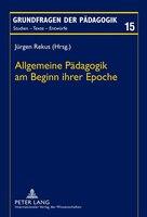 Allgemeine Paedagogik am Beginn ihrer Epoche