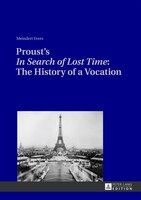 Proust&apos;s <<In Search of Lost Time>>:  The History of a Vocation