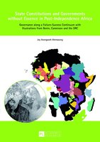 State Constitutions and Governments without Essence in Post-Independence Africa: Governance along a Failure-Success Continuum with