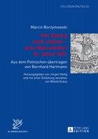 Von Danzig nach Luebeck - eine Meeresfahrt im Jahre 1651: Aus dem Polnischen uebertragen von Bernhard Hartmann- Herausgegeben von