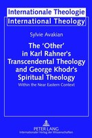 The 'Other' in Karl Rahner's Transcendental Theology and George Khodr's Spiritual Theology: