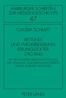 Rettung und Wiederbelebung Verunglueckter, 1740-1840: Mit besonderer Beruecksichtigung der Atmungs- und Beatmungsgeraete sowie and