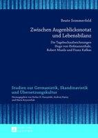 Zwischen Augenblicksnotat und Lebensbilanz: Die Tagebuchaufzeichnungen Hugo von Hofmannsthals, Robert Musils und Franz Kafkas