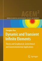 Dynamic and Transient Infinite Elements: Theory and Geophysical, Geotechnical and Geoenvironmental  Applications
