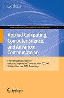 Applied Computing, Computer Science, and Advanced Communication: First International Conference on Future Computer and Communicati