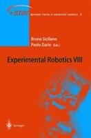 Experimental Robotics VIII: Proceedings of the 8th International Symposium ISER02