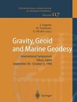 Gravity, Geoid and Marine Geodesy: International Symposium No. 117 Tokyo, Japan, September 30 - October 5, 1996