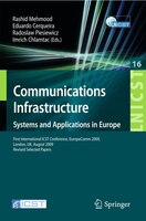 Communications Infrastructure, Systems and Applications: First International ICST Conference, EuropeComm 2009, London, UK, August