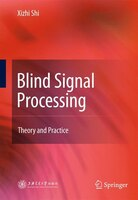 Blind Signal Processing: Theory and Practice