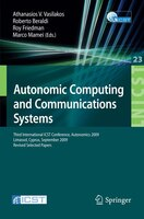 Autonomic Computing and Communications Systems: Third International ICST Conference, Autonomics 2009, Limassol, Cyprus, September