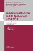 Computational Science and Its Applications - ICCSA 2010: International Conference, Fukuoka, Japan, March 23-26, 2010, Proceedings,