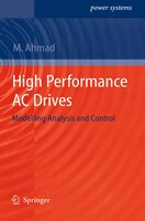 High Performance AC Drives: Modelling Analysis and Control