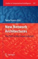 New Network Architectures: The Path to the Future Internet