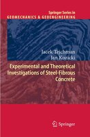 Experimental and Theoretical Investigations of Steel-Fibrous Concrete - Jacek Tejchman