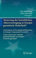 Steuerung Der Betrieblichen Altersversorgung In Europa: Garantierte Sicherheit?: Governance Of Occupational Pensions In Europe: Gu - Otto Kaufmann