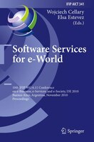 Software Services for e-World: 10th IFIP WG 6.11 Conference on e-Business, e-Services, and e-Society, I3E 2010, Buenos Aires, Arge
