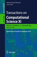 Transactions on Computational Science XI: Special Issue on Security in Computing, Part II