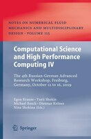 Computational Science and High Performance Computing IV: The 4th Russian-German Advanced Research Workshop, Freiburg, Germany, Oct
